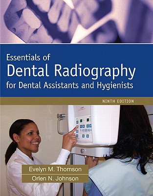 Essentials of Dental Radiography By Thomson, Evelyn M./ Johnson, Orlen N.